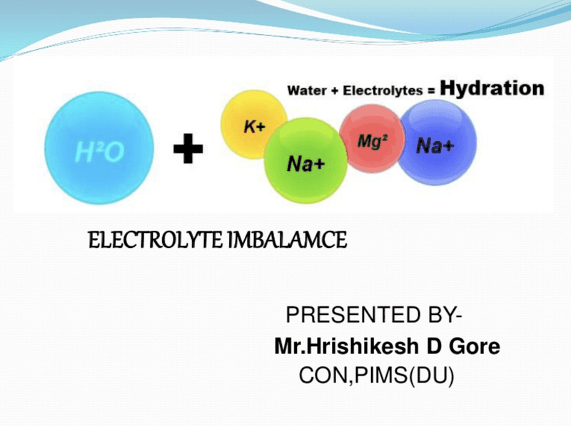 Dehydration can cause a electrolyte imbalance.