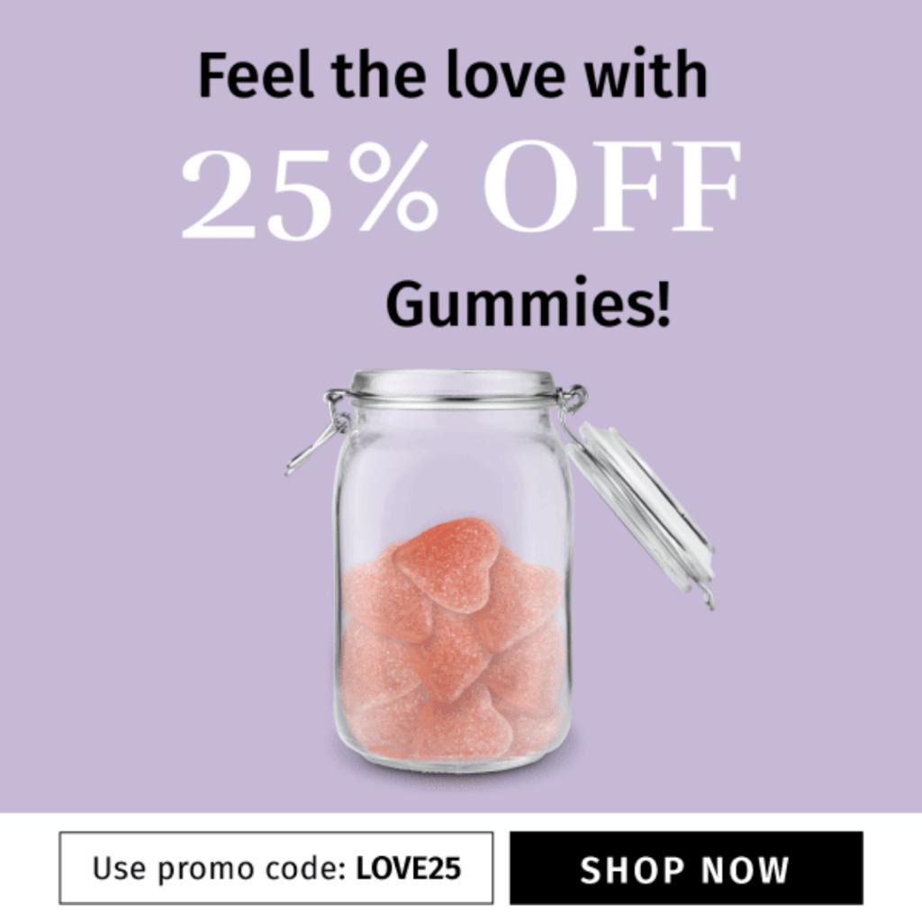 Valentine's Day Sale: 25% Off Gummies! 1